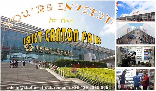 meet shelter temporary structure manufacturer at the 121st Canton Fair